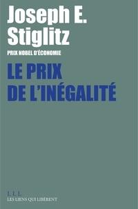 Joseph E. Stiglitz - Le prix de l'inégalité.