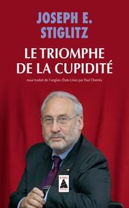 Joseph E. Stiglitz - Le triomphe de la cupidité.