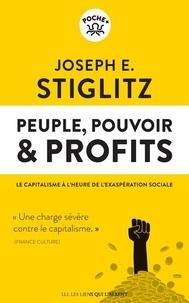 Joseph E. Stiglitz - Peuple, pouvoir & profits - Le capitalisme à l'heure de l'exaspération sociale.