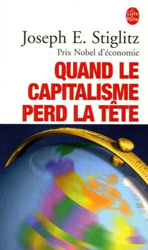 Joseph E. Stiglitz - Quand le capitalisme perd la tête.