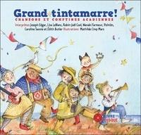 Joseph Edgar et Lisa Leblanc - Grand tintamarre ! - Chansons et comptines acadiennes. 1 CD audio