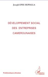 Joseph Epee Ekwalla - Développement social des entreprises camerounaises.