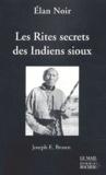 Joseph-Epes Brown et  Elan Noir - Les rites secrets des Indiens Sioux.