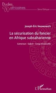 Livres téléchargement gratuit gratuit La sécurisation du foncier en Afrique subsaharienne  - Cameroun - Gabon - Congo-Brazzaville