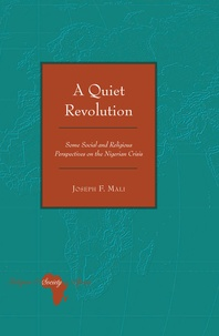 Joseph f. Mali - A Quiet Revolution - Some Social and Religious Perspectives on the Nigerian Crisis.
