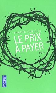 Joseph Fadelle - Le prix à payer.