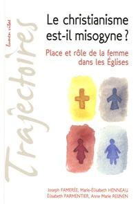 Joseph Famerée et Marie-Elisabeth Henneau - Le christianisme est-il misogyne ? - Place et rôle de la femme dans les Eglises.