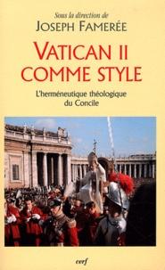 Joseph Famerée - Vatican II comme style - L'herméneutique théologique du Concile.