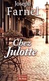 Joseph Farnel - Chez Julotte.