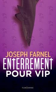 Joseph Farnel - Enterrement pour VIP.