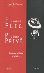Joseph Farnel - F, comme Flic P, comme Privé - Vernissage au bistrot Le Coin.
