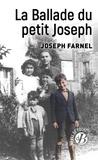 Joseph Farnel - La ballade du petit Joseph.