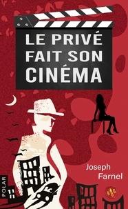 Joseph Farnel - Le privé fait son cinéma.