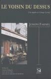 Joseph Farnel - Le voisin du dessus - Une enquête de Georges Lernaf.