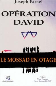 Joseph Farnel - Opération David - Le Mossad en otage.