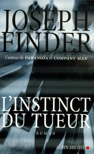 Joseph Finder - L'instinct du tueur.