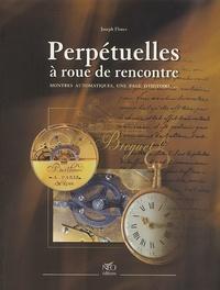 """Joseph Flores - Perpétuelles à roue de rencontre ou """"Montres automatiques, une page d'histoire""""."""