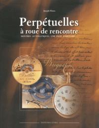 Joseph Flores - Perpétuelles à roues de rencontre - Ou Montres automatiques, une nouvelle page d'histoire.