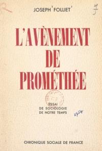 Joseph Folliet - L'avènement de Prométhée - Essai de sociologie de notre temps.