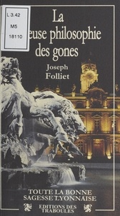 Joseph Folliet - La joyeuse philosophie des gones.