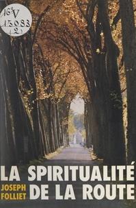 Joseph Folliet - La spiritualité de la route.