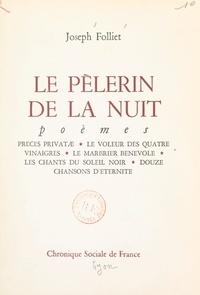 Joseph Folliet - Le pèlerin de la nuit.