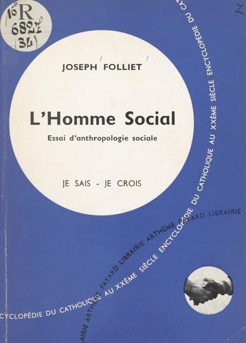 Qu'est-ce que l'homme ? (3). L'homme social. Essai d'anthropologie sociale