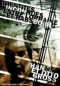 Joseph-François Gross et Jérôme-François Grosse - Le docteur en droit Hanns Gross, criminologue et son fils le docteur Otto Gross, psychanalyste - Identités inconnues entre Lorraine et Habsbourg.