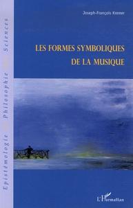 Joseph-François Kremer - Les formes symboliques de la musique.