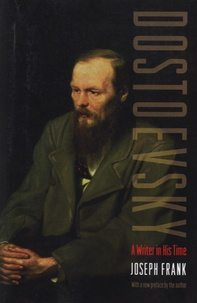 Joseph Frank - Dostoevsky, a Writer in his Time.