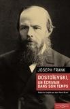 Joseph Frank - Dostoievski, un écrivain dans son temps.