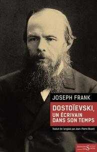 Ebook txt téléchargement gratuit pour mobile Dostoïevski, un écrivain dans son temps PDB iBook FB2 in French par Joseph Frank 9782940628278