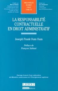 Joseph Frank Oum Oum - La responsabilité contractuelle en droit administratif.