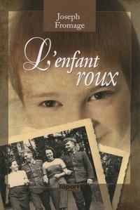 Joseph Fromage - L'Enfant Roux.