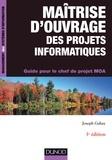 Joseph Gabay - Maîtrise d'ouvrage des projets informatiques - 3e éd. - Guide pour le chef de projet MOA.