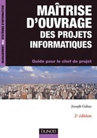 Joseph Gabay - Maitrise d'ouvrage des projets informatiques - Guide pour le chef de projet.