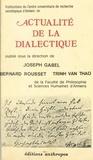 Joseph Gabel et Bernard Rousset - Actualité de la dialectique.