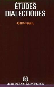 Joseph Gabel - Etudes dialectiques.