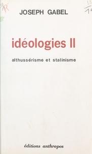 Joseph Gabel - Idéologies (2). Althussérisme et stalinisme.