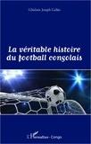 Joseph Gabio - La véritable histoire du football congolais.