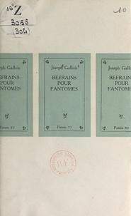 Joseph Gallois - Refrains pour fantômes.