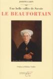 Joseph Garin - Le Beaufortain - Une belle vallée de Savoie, Guide historique et touristique illustré.