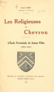 Joseph Garin - Les religieuses de Chevron - L'école paroissiale de jeunes filles : 1883-1933.