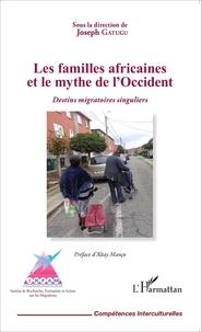 Joseph Gatugu - Les familles africaines et le mythe de l'Occident - Destins migratoires singuliers.