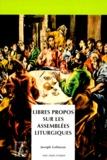 Joseph Gelineau - Libres propos sur les assemblées liturgiques.