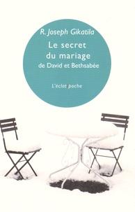 Le secret du mariage de David et Bethsabée - Joseph Gikatila |