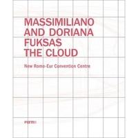 Joseph Giovannini - Massimiliano and Doriana Fuksas - The cloud.