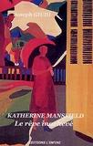 Joseph Giudi - Katherine Mansfield - Le rêve inachevé.