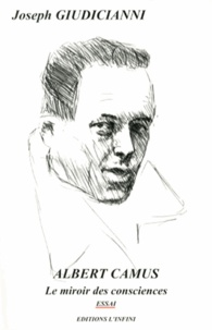 Joseph Giudicianni - Albert Camus - Le miroir des consciences.