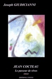 Joseph Giudicianni - Jean Cocteau - Le passeur de rêves.